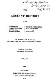The Ancient History of the Egyptians, Carthaginians, Assyrians, Babylonians, Medes and Persians, Macedonians and Grecians: Translated from the French, Volume 3