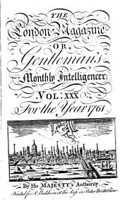 The London Magazine, Or, Gentleman's Monthly Intelligencer: Volume 30