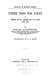 Under Togo for Japan: Or, Three Young Americans on Land and Sea
