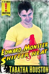 Edward Monster (Paranormal Romance): Shifter Heat