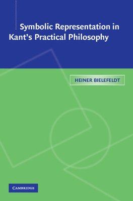 Symbolic Representation in Kant s Practical Philosophy