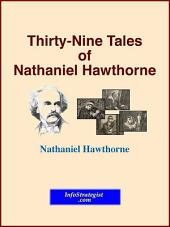 Thirty-Nine Tales of Nathaniel Hawthorne