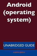 Android  Operating System    Unabridged Guide PDF