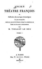 Ancien théâtre franc̦ois, ou, Collection des ouvrages dramatiques les plus remarquables depuis les mystères jusqu'à Corneille