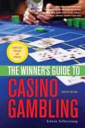 The Winner's Guide to Casino Gambling: Edition 4