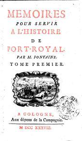 Memoires pour servir a l'histoire de Port-Royal. Par m. Fontaine. Tome premier °-second!: Volume1