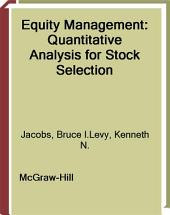 EQUITY MANAGEMENT QUANTITIVE ANALYSIS: Quantitative Analysis for Stock Selection