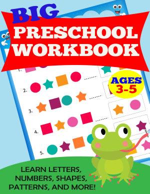 Big Preschool Workbook  Ages 3 5