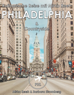 Philadelphia  Kulinarische Reise mir Mirko Reeh PDF