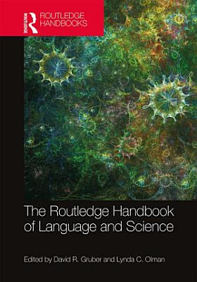 The Routledge Handbook of Language and Science