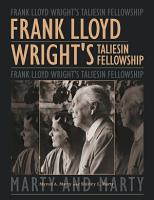 Frank Lloyd Wright s Taliesin Fellowship PDF