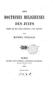 Des doctrines religieuses des Juifs pendant les deux siècles antérieurs à l'ère chrétienne