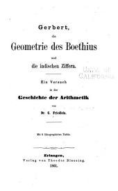 Gerbert, die Geometrie des Boethius und die indischen Ziffern: Ein Versuch in der Geschichte der Arithmetik