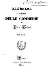 Raccolta completa delle commedie di Carlo Goldoni: La griselda. L'adulatore. L'amante di se medesimo. Il contrattempo o sia il chiacchierone imprudente (1829)
