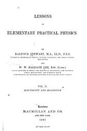 Lessons in Elementary Practical Physics: Electricity and magnetism, Volume 2