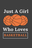 Just A Girl Who Loves Basketball. Composition Notebook Blank Lined Journal