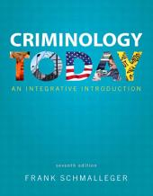 Criminology Today: An Integrative Introduction (2-downloads, Edition 7