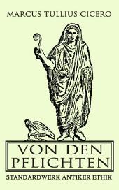 Von den Pflichten: Standardwerk antiker Ethik: De officiis