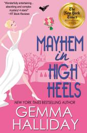 Mayhem in High Heels – High Heels Mysteries book#5