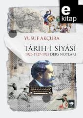 Tarihi Siyasi: 1926-1927-1928 Ders Notları