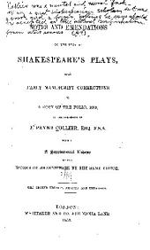 Notes and emendations to the text of Shakespeare's plays: from early manuscript corrections in a copy of the folio, 1632, in the possession of J. Payne Collier ... forming a supplementai volume to the Works of Shakespeare by the same editor