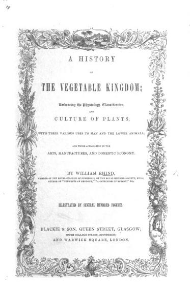 A History of the Vegetable Kingdom  embracing the physiology  classification and culture of plants  with their various uses     Illustrated by several hundred figures PDF