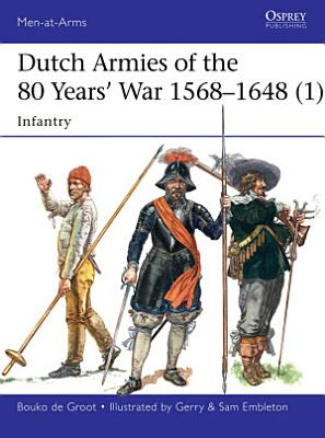 Dutch Armies of the 80 Years    War 1568   1648  1