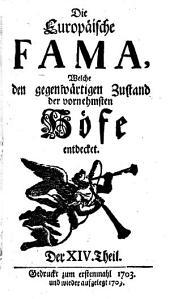 Die europäische Fama, welche den gegenwärtigen Zustand der vornehmsten Höfe entdecket: Band 14