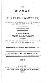 The Works of Flavius Josephus, the Learned and Authentic Jewish Historian and Celebrated Warrior: To which are Added Three Dissertations, Volume 2