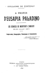 A propos d'Eusapia Paladino: Les séances de Montfort-l'Amaury. (25-28 juillet 1897) Compte rendu, photographies, témoignages et commentaires ...