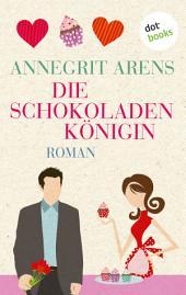 Die Schokoladenkönigin: Roman