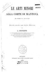 Le arti minori alla corte di Mantova nei secoli XV, XVI, XVII