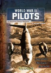 You Choose: World War II Pilots: An Interactive History Adventure