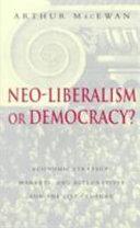 Neo-liberalism Or Democracy?