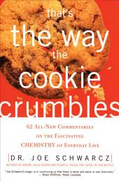 That's the Way the Cookie Crumbles: 65 All New Commentaries on the Fascinating C
