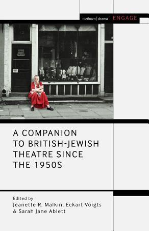 A Companion to British Jewish Theatre Since the 1950s PDF