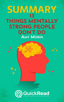 Summary of    13 Things Mentally Strong People Don   t Do    by Amy Morin   Free book by QuickRead com PDF