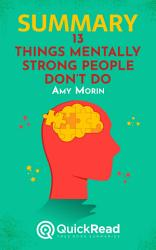 Summary Of 13 Things Mentally Strong People Don T Do By Amy Morin Free Book By Quickread Com Book PDF