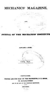 Mechanics' Magazine, and Journal of the Mechanics' Institute: Volume 7