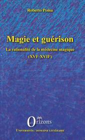 Magie et guérison: La rationalité de la médecine magique (XVIe-XVIIe)