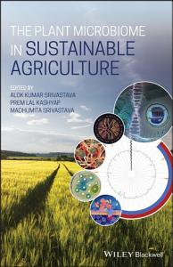 The Plant Microbiome in Sustainable Agriculture