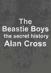 The Beastie Boys: the secret history