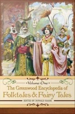 Download The Greenwood Encyclopedia of Folktales and Fairy Tales  3 Volumes  Book
