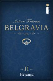 Belgravia: Herança (Capítulo 11)