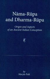 Nama-Rupa and Dharma-Rupa: Origins and Aspects of an Ancient Indian Conception