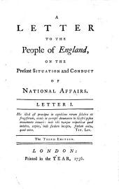 A Letter To The People of England: On The Present Situation and Conduct Of National Affairs, Volume 1