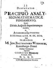 Disp. de praecipuo analyseos mathematicae fundamento