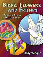 Birds  Flowers and Friends Stained Glass Pattern Book PDF