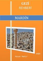 MARDİN GEZİ REHBERİ: Mardin'i gezmek isteyenler için iyi bir rehber