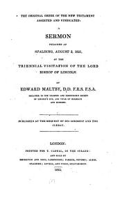 The Original Greek of the New Testament Asserted and Vindicated: A Sermon Preached at Spalding, August 2, 1825, at the Triennial Visitation of the Lord Bishop of Lincoln, Volume 1